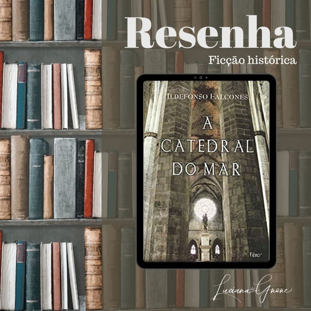 Resenha - A Catedral do Mar Autor: Ildefonso Falcones